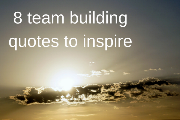 Blog 60 Team Building Quotes To Inspire Gorgeous Team Quotes